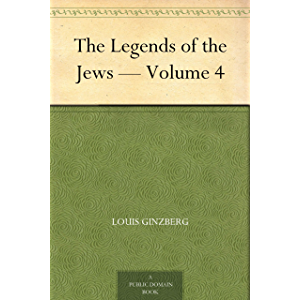 The Legends of the Jews — Volume 4