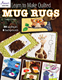 Learn to Make Quilted Mug Rugs (Annie's Quilting)