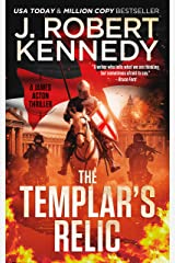 The Templar's Relic (A James Acton Thriller, Book #4) (James Acton Thrillers) Kindle Edition