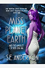 Miss Planet Earth and the Amulet of Beb-Sha-Na Kindle Edition