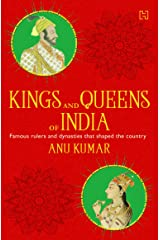 Kings and Queens of India: All about famous rulers and dynasties that shaped the country Paperback