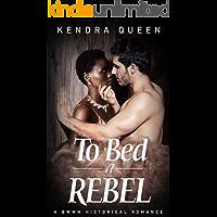 To Bed a Rebel: A BWWM Historical Romance (BWWM Civil War Saga  Book 2)