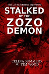 Stalked by the Zozo Demon: Real Life Paranormal Experiment Kindle Edition