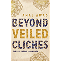 Beyond Veiled Clichés: The Real Lives of Arab Women
