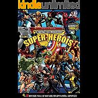 O Fantástico Mundo dos Super Heróis (Universo Geek Livro 4)