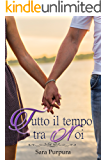 Tutto il tempo tra noi (A time for love Trilogy Vol. 3)