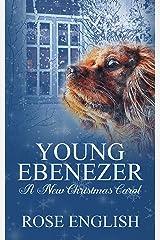 Young Ebenezer: A New Christmas Carol Kindle Edition