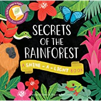 Secrets of the Rainforest: A Shine-a-Light Book (Shine-A