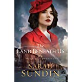 The Land Beneath Us (Sunrise at Normandy Book #3)