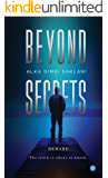 Beyond Secrets: BEWARE...The truth is about to knock.