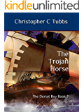 The Trojan horse: The Dorset Boy - Book 7