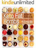 Keto Fat Bombs: 70 Sweet & Savory Recipes for Ketogenic, Paleo & Low-Carb Diets. Easy Recipes for Healthy Eating to Lose Weight Fast