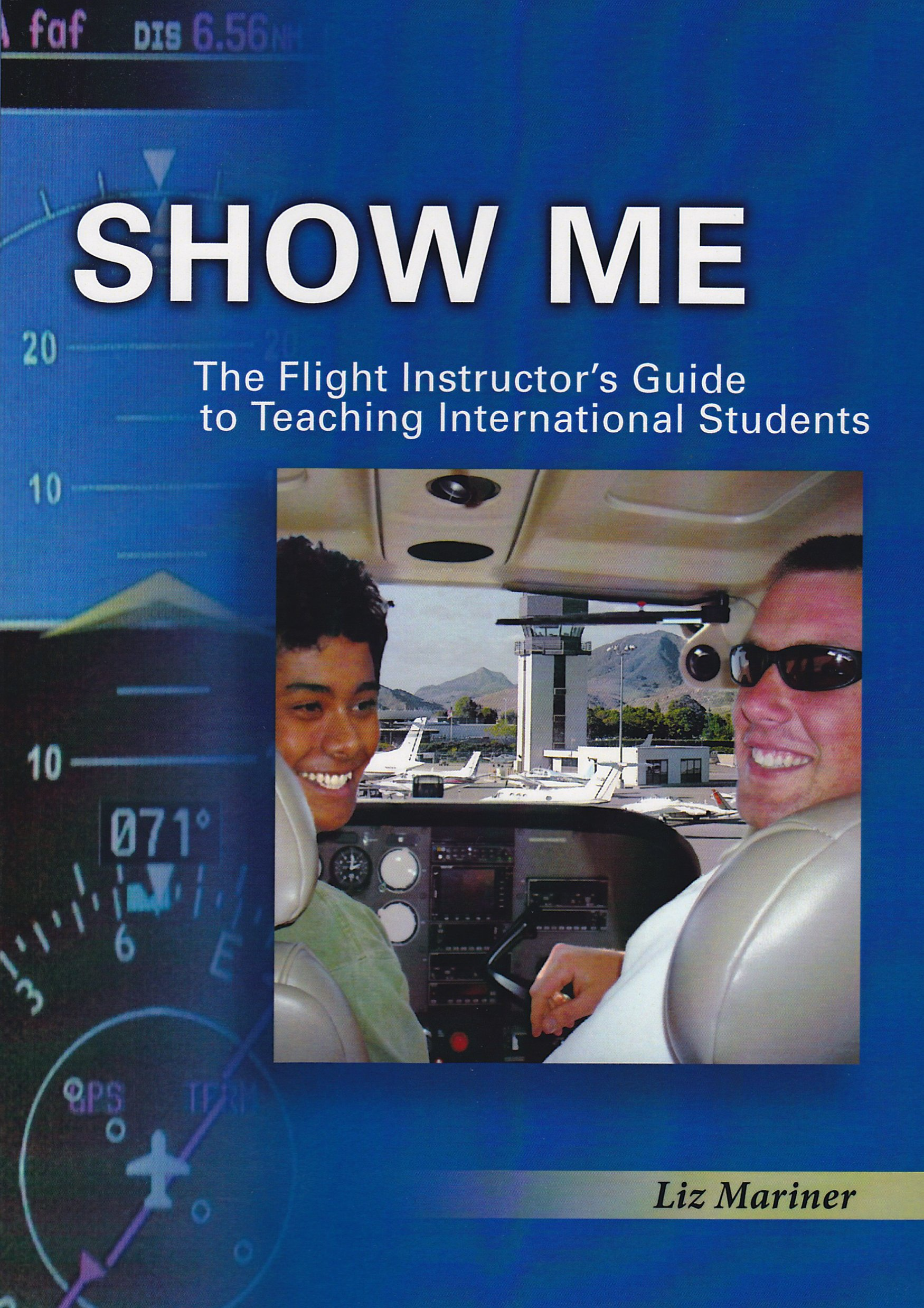 Show Me! The Flight Instructor's Guide to Teaching
