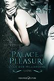 Palace of Pleasure: Lucas (Club der Milliardäre 3) (Palace of Pleasure: Club der Milliardäre) (German Edition)