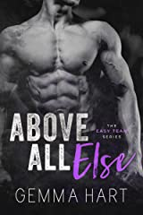 Above All Else: A Bad Boy Military Romance (Easy Team Series) Kindle Edition