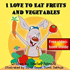 Kids books: I Love to Eat Fruits and Vegetables (kids books, children\'s books ages 4-8, Bedtime stories): (Bedtime stories children\'s books collection) ... stories children\'s books collection Book 3)