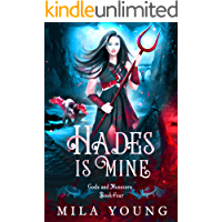 Hades Is Mine: Paranormal Romance Reverse Harem (Gods and Monsters Book 4)