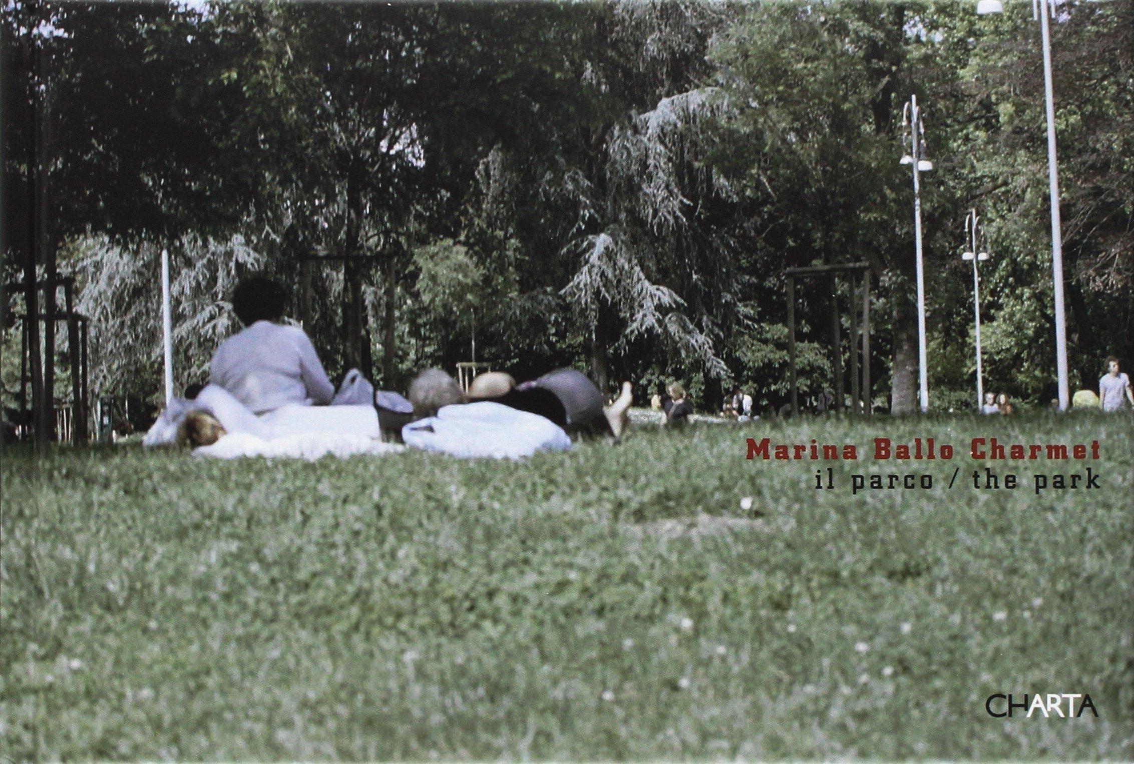 Read Online Marina Ballo Charmet: The Park pdf epub