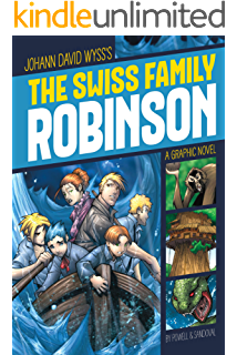 Amazon Com The Swiss Family Robinson Great Illustrated Classics Ebook Wyss Johann Kindle Store