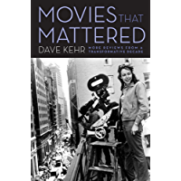 Movies That Mattered: More Reviews from a Transformative Decade