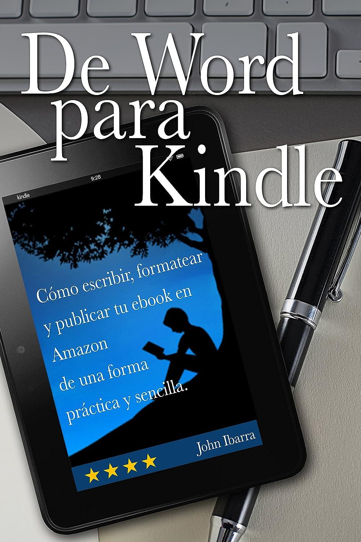 De Word para Kindle: Cómo escribir, formatear y publicar tu ebook ...