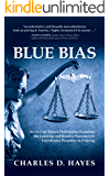 Blue Bias: An Ex-Cop Turned Philosopher Examines the Learning and Resolve Necessary to End Hidden Prejudice in Policing