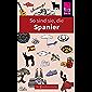 So sind sie, die Spanier: Die Fremdenversteher von Reise Know-How