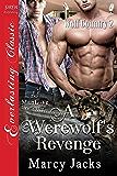 A Werewolf's Revenge [Wolf Country 2] (Siren Publishing Everlasting Classic ManLove)