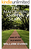 THE MAITRESSE AND THE SLAVE: SINS OF THE OLD SOUTH