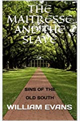THE MAITRESSE AND THE SLAVE: SINS OF THE OLD SOUTH Kindle Edition