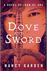 Dove and Sword: A Novel of Joan of Arc Kindle Edition