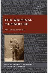 The Criminal Humanities: An Introduction (Criminal Humanities & Forensic Semiotics Book 2) Kindle Edition
