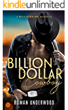 Billion Dollar Cowboy - A Billionaire Romance