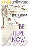 Be Here Now: A Cedar Creek Novel