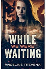 While We Were Waiting (Poisonmarch Book 2) Kindle Edition