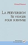 La perversion: Se venger pour survivre