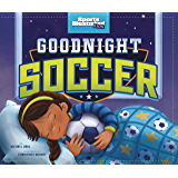Goodnight Soccer (Sports Illustrated Kids Bedtime Books)