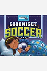 Goodnight Soccer (Sports Illustrated Kids Bedtime Books) Kindle Edition
