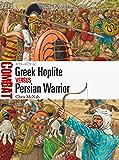 Greek Hoplite vs Persian Warrior: 499–479 BC (Combat Book 31)