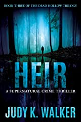 Heir: A Supernatural Crime Thriller (Dead Hollow Book 3) Kindle Edition