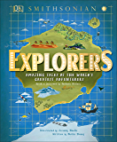 Explorers: Amazing Tales of the World's Greatest Adventurers
