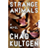Strange Animals: A Novel