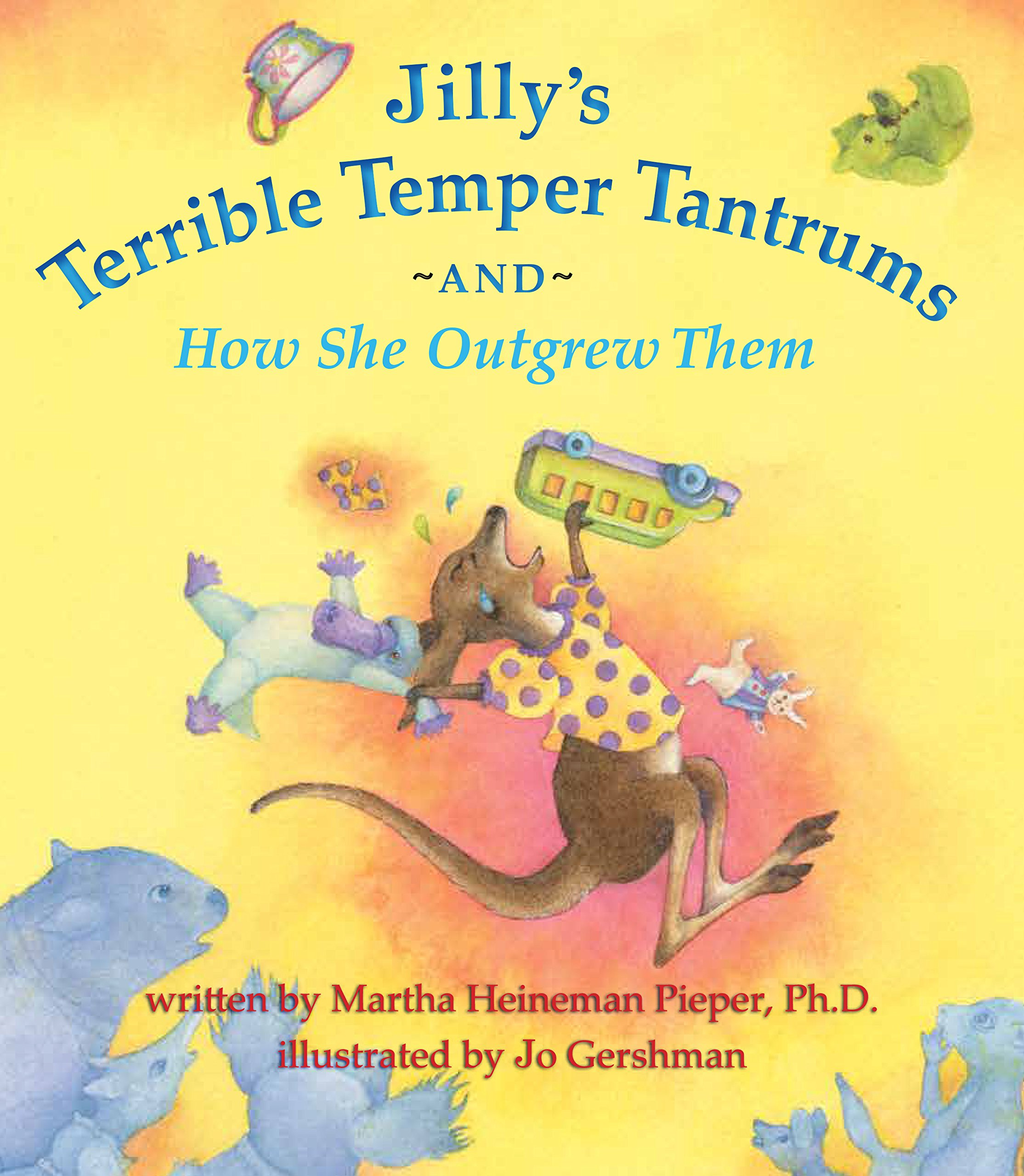Jilly's Terrible Temper Tantrums: And How She