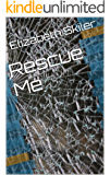 Rescue Me: A Novel: A Clean Contemporary Oregon Romantic Suspense Fiction Thriller