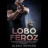 Lobo Feroz: Romance con el Guardabosques y Licántropo Cambiaformas (Novela de Romance y Erótica)