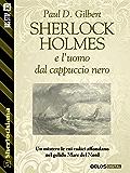 Sherlock Holmes e l'uomo dal cappuccio nero (Sherlockiana)