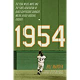 1954: The Year Willie Mays and the First Generation of Black Superstars Changed Major League Baseball Forever