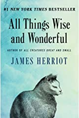 All Things Wise and Wonderful (All Creatures Great and Small Book 3) Kindle Edition