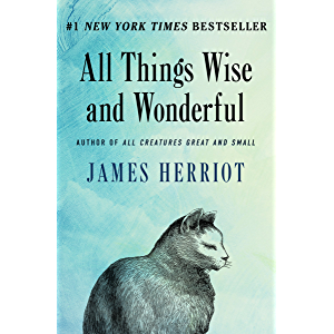 All Things Wise and Wonderful (All Creatures Great and Small Book 3)