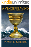 A Vengeful Wind: A Novel of Viking Age Ireland (The Norsemen Saga Book 8)